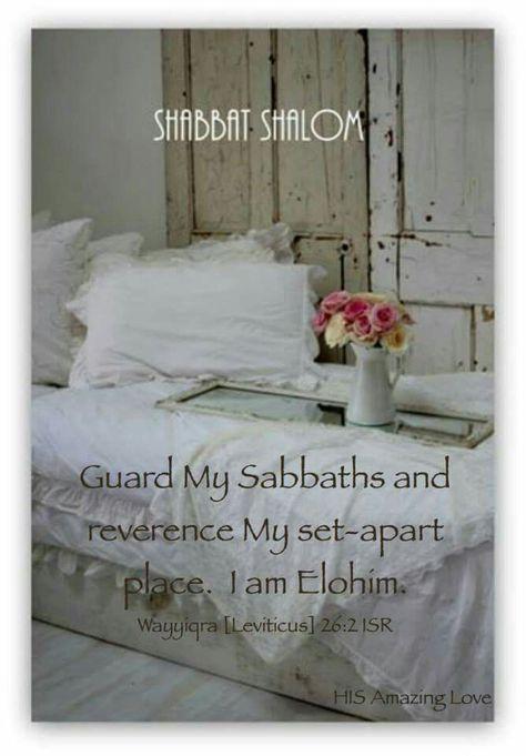 SHABBAT SHALOM! ~ Leviticus 26:2