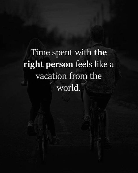 Time spent with the right person feels like a vacation from the world. #quotes #bestquotes #time #timequotes #life #lifequotes