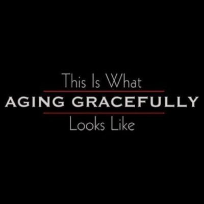 Funny Quotes About Aging Gracefully Aging Gracefully Quotes Aging Quotes Aging Gracefully