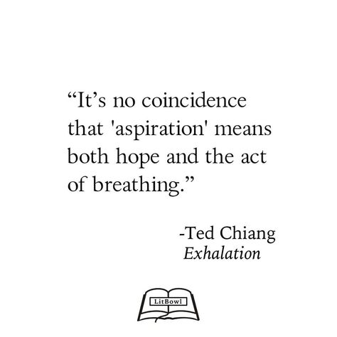 """LitBowl on Instagram: """"From Ted Chiang's book, Exhalation. @vintagebooks #tedchiang #exhalation #vintagebooks #booksworthreading #quotesoftheday…"""""""