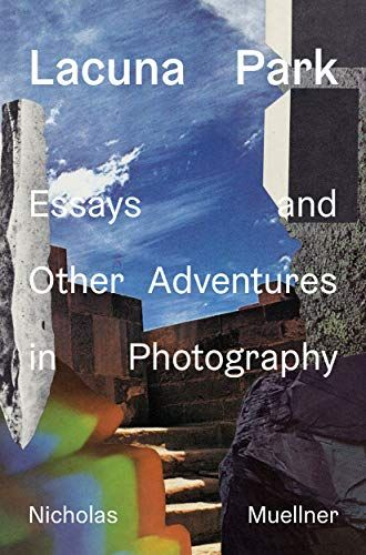 Download Pdf Lacuna Park Essays And Other Adventures In Photography Free Epub Mobi Ebooks Free Kindle Books Essay Download Books