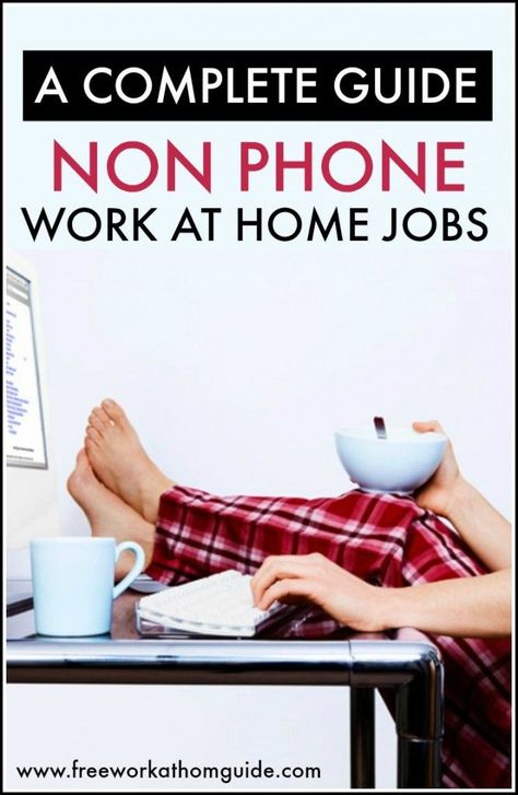 A Complete Guide To Non Phone Work at Home Jobs www.freeworkathomeguide.com