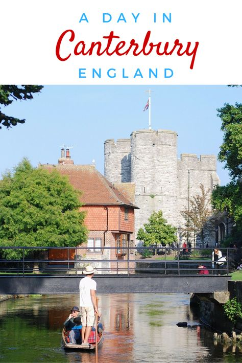 How to spend a perfect day in Canterbury, England