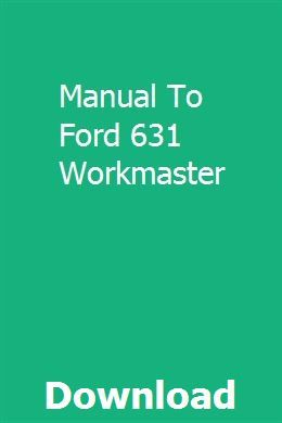 Manual To Ford 631 Workmaster Manual Tractor Photos Ford News