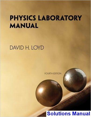 Physics Laboratory Manual 4th Edition David Loyd Solutions Manual