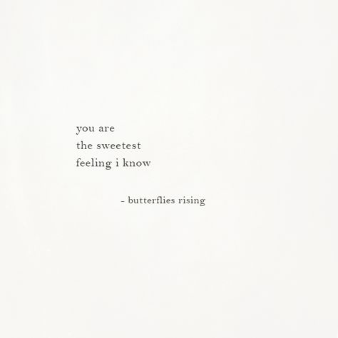 you are the sweetest feeling i know – butterflies rising