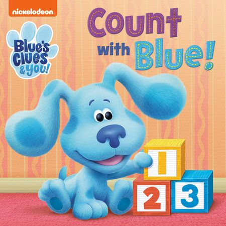 Count With Blue Blue S Clues You By Random House 9780593124307 Penguinrandomhouse Com Books In 2021 Blues Clues Blue S Clues Nickelodeon Shows