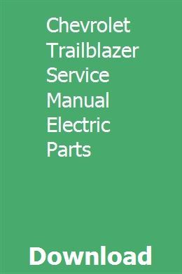 Chevrolet Trailblazer Service Manual Electric Parts With Images Chevrolet Trailblazer Trailblazer Chevrolet