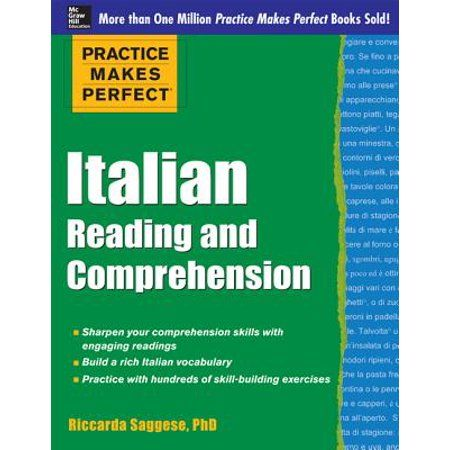 Practice Makes Perfect Mcgraw Hill Italian Reading And Comprehension Paperback Walmart Com In 2021 Comprehension Practice Italian Language Learning Learning Italian