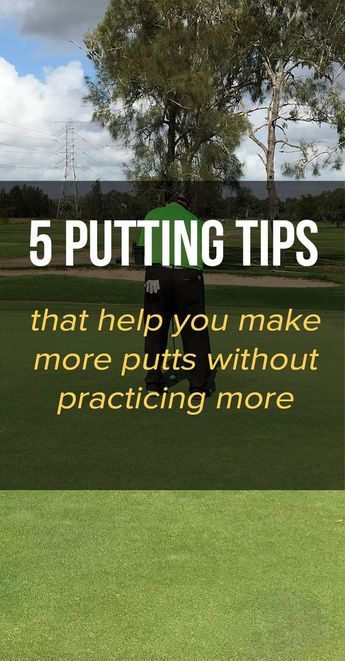 How to Make More Putts without Practicing