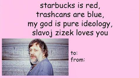 Pin By Freud Quotes On Slavoj Zizek Slavoj Zizek Love You Ideology