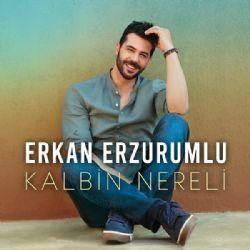 Erkan Erzurumlu Kalbin Nereli Mp3 Indir Erkanerzurumlu Kalbinnereli Sarkilar Sarki Sozleri Yeni Muzik