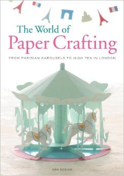 The World of Paper Crafting: From Parisian Carousels to High Tea in London $18.00 Decorate your home with this treasure trove of delightful projects, each with easy-to-follow, step-by-step instructions and glorious full-color patterns to cut out and assemble. The designs are one-of-a-kind and inspired by countries around the world.