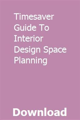 Timesaver Guide To Interior Design Space Planning Space Planning Interior Design For Beginners How To Plan
