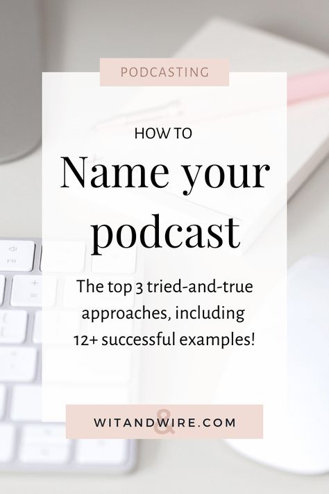 Top podcasts today use one of 3 methods to choose their podcast name. - Top podcasts today use one of 3 methods to choose their podcast name. We'll walk through each met - Business Names, Business Tips, Online Business, Business Marketing, Email Marketing, Digital Marketing, Will Turner, Podcast Topics, Podcast Ideas