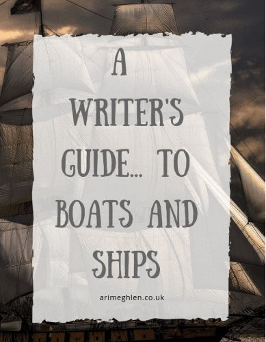 A Writer's Guide… To Boats And Ships