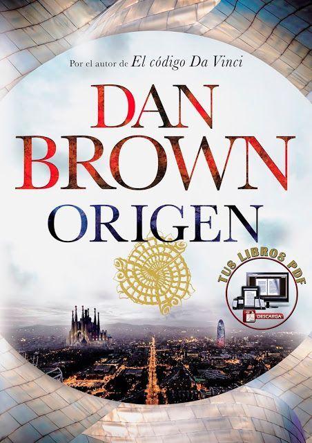 Origen De Dan Brown Pdf Mis Libros Pdf Tus Libros Pdf Libros Gratis Epub Pdf Libros Leer Libros Gratis