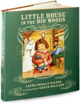 Little House In The Big Woods 75th Anniversary Edition Little
