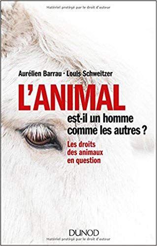 L Animal Est Il Un Homme Comme Les Autres Les Droits Des Animaux En Question Lire Pdf Epub Télé Free Reading Books To Read Reading