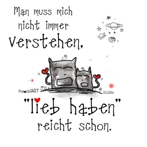 "You do not always have to understand me, ""love"" is enough ...- Man muss mich nicht immer verstehen, ""lieb haben"" ❤️ reicht schon. 🙌…  You do not always have to understand me, ""love"" ❤️ is enough. 🙌🏻 In this sense I wish you all #happy #friday and later a great one #Weekend ✨😘 #spruch    -#nicewordsforwifeloveyou #nicewordsforwiferelationships #nicewordsforwifesweets"