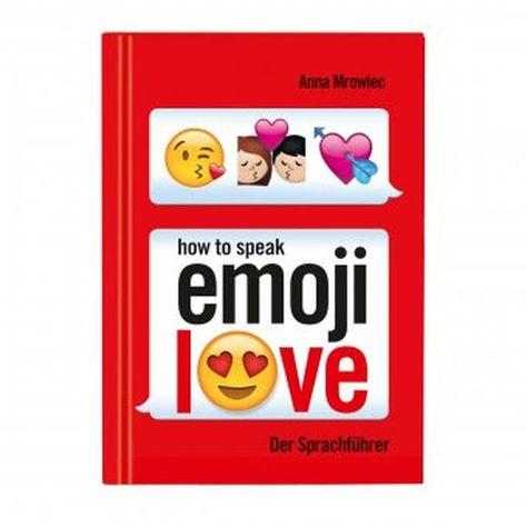 How To Speak Emoji Love Buch Von Moses Verlag Design3000