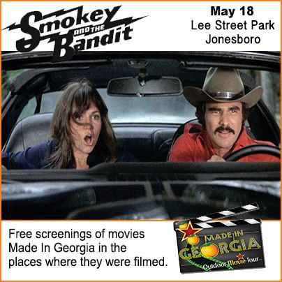 "May 18 - Free outdoor movie in Jonesboro, GA. Watch ""Smokey & The Bandit"" in the location where the movie was filmed.  Sponsored by the City of Jonesboro and Southern Outdoor Cinema.  www.facebook.com/MadeInGeorgiaOutdoorMovieTour"