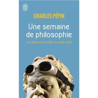 Une Semaine De Philosophie 7 Question Pour Entrer En Poche Charle Pepin Achat Livre Sen Critique Dissertation Sur Le La Vie