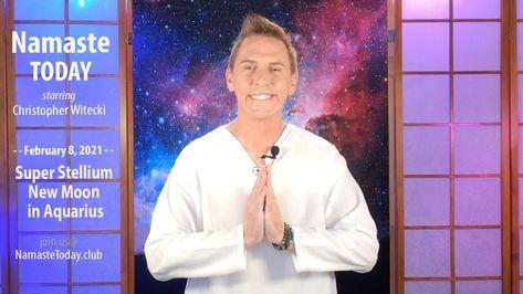 Namaste Today: Super Stellium New Moon in Aquarius • Monday, 2/8/21