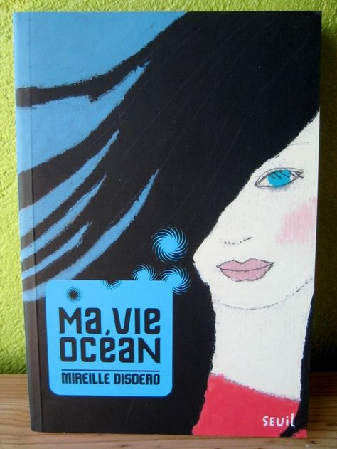 Ma vie océan Mireille Disdero Editions du Seuil