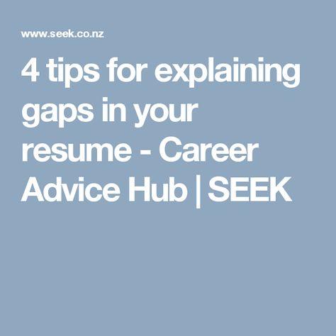 4 tips for explaining gaps in your resume - Career Advice Hub - explaining gaps in resume