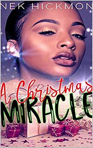 A Christmas Miracle 2020 A Christmas Miracle by Nek Hickmon in 2020 | Best short stories