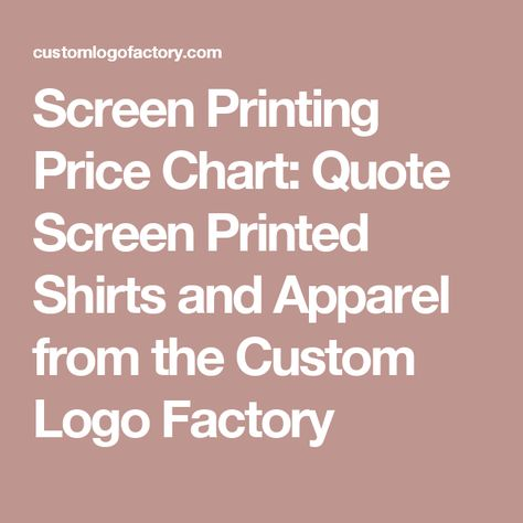 Screen Printing Price Chart Quote Printed Shirts And Arel From The Custom Logo Factory