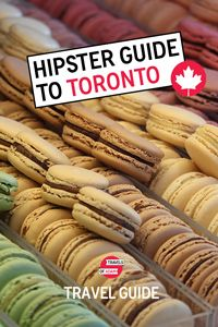 Toronto Travel Guide for Hipsters