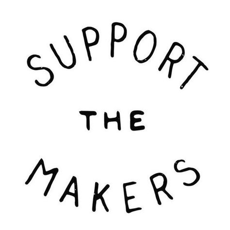 Because of you we continue. THANK YOU for supporting us makers!