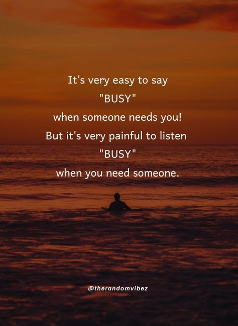 It's very easy to say BUSY when someone needs you! But it's very painful to listen BUSY when you need someone. #Imbusyquotes #Busyquotes #Beingbusyquotes #Helpfulquotes #Helpingothersquotes #Lifequotes #Needsomeonequotes #Listensomeonequotes #Needyouquotes #Listeningquotes #Painfulquotes #Easygoingquotes #Relatablequotes #Jayshettyquotes #Deepquotes #Emotionalquotes #Goodquotes #Instaquotes #Instastories #Quoteoftheday #Quotes #Quotesandsayings #therandomvibez