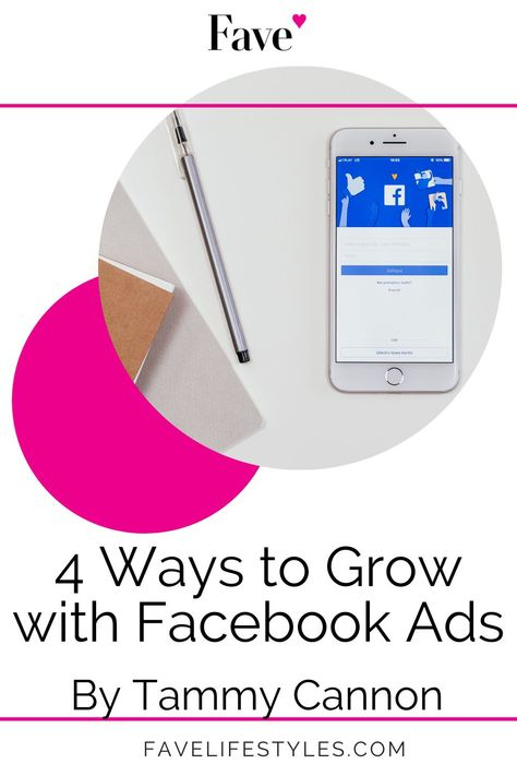 4 Ways to Grow with Facebook Ads - Fave Lifestyles