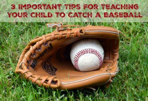 3 Important Tips For Teaching Your Child To Catch A Baseball Softball Gloves Baseball Glove Kids Baseball