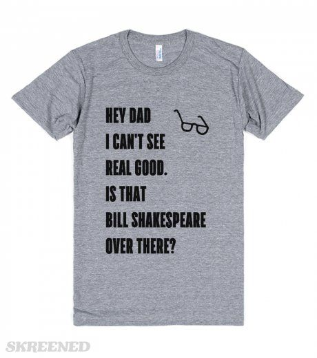 Matt Foley Bill Shakespeare Tee | Hey Dad, I can't see real good. Is that Bill Shakespeare over there? #Skreened