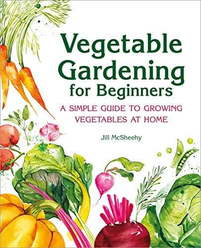 Vegetable Gardening for Beginners: A Simple Guide to Growing Vegetables at Home - Default