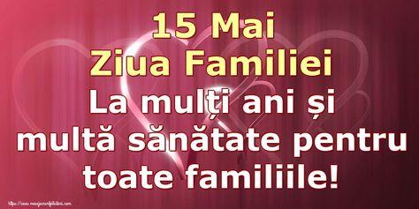 15 Mai ziua familiei felicitari