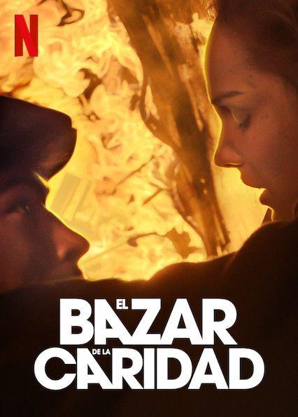 No Te Pierdas El Bazar De La Caridad En Netflix Netflix