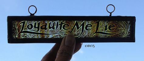 Stained Glass Window Fragment, King Richards motto, Loyaulte me lie, hand painted inscription, Leaded, Hangable,  ref:13S135