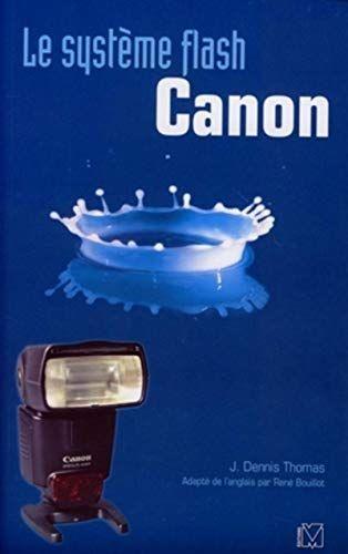 Telecharger Le Systeme Flash Canon Pdf Par J Dennis Thomas Telecharger Votre Fichier Ebook Maintenant Livre Electronique Livre Numerique Livres En Francais