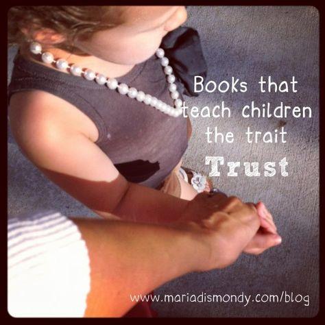 Books that Teach Trustworthiness   Maria Dismondy
