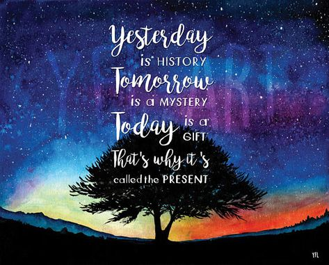 Milky way painting Yesterday is history Tomorrow is a