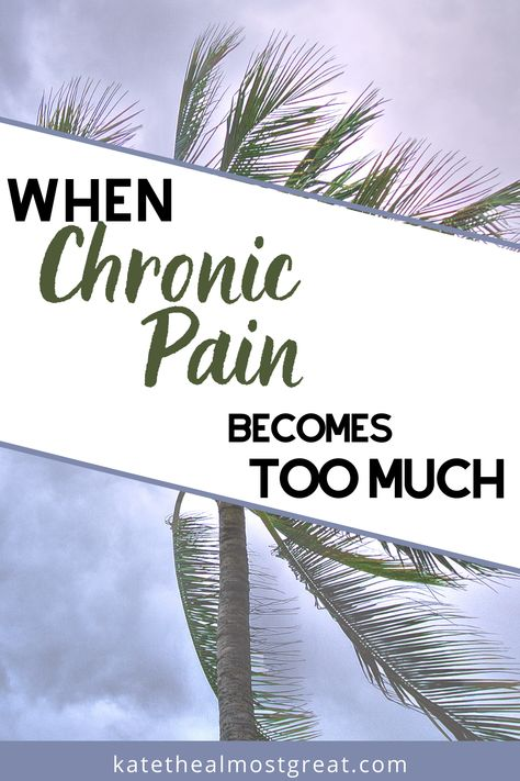 What To Do When Chronic Pain Becomes Too Much