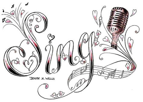Sing (with microphone) Tattoo Design by Denise A. Wells by ♥Denise A. Wells♥, Denise A. Wells fonts, lettering tattoo designs by Denise A. Wells, Sing tattoo design by Denise A. Wells.