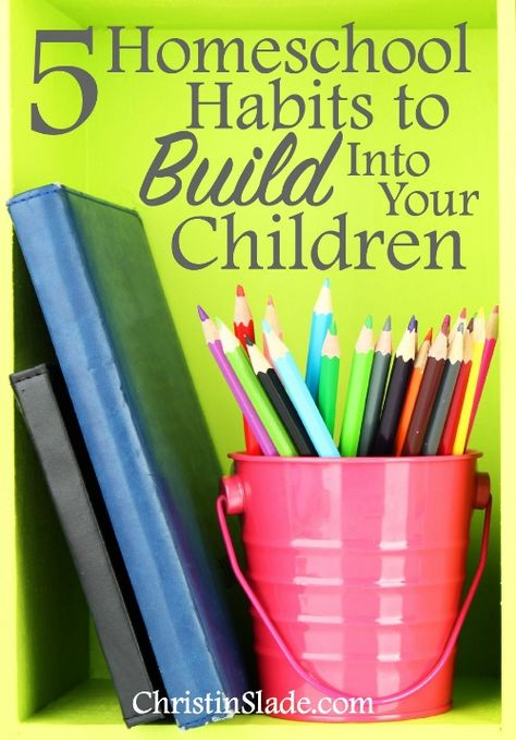 5 Homeschool Habits To Build Into Your Schedule — Christin Slade