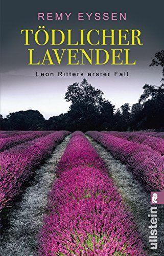 Todlicher Lavendel Leon Ritters Erster Fall Ein Leon Ritter Krimi Band 1 Todlicher Lavendel Leon Ritters Bucher Online Lesen Krimi Kostenlose Bucher
