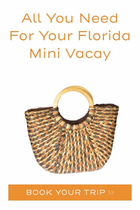 Pack the essentials and take a Florida mini vacay this weekend.